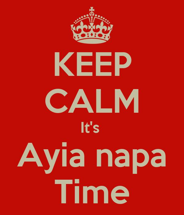 KEEP CALM It's  Ayia napa Time