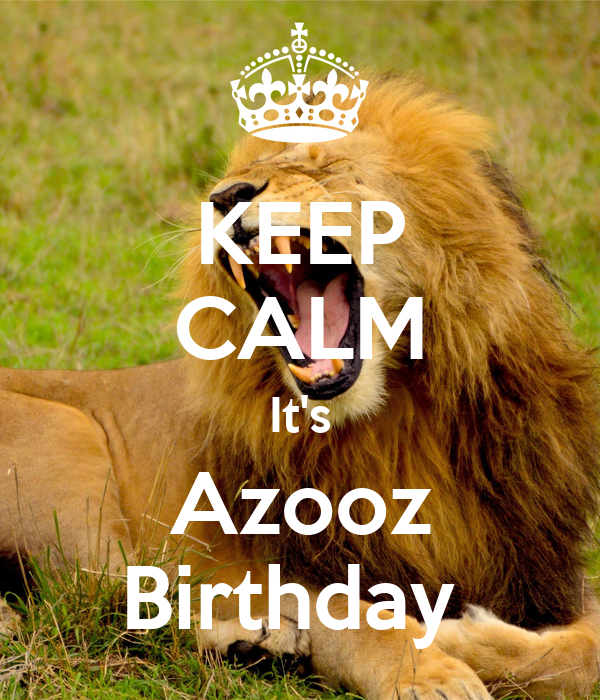 KEEP CALM It's Azooz Birthday