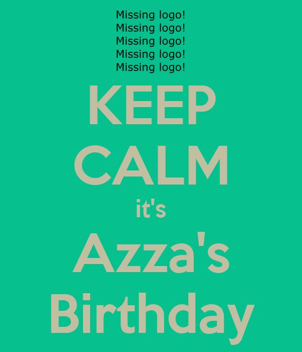 KEEP CALM it's Azza's Birthday
