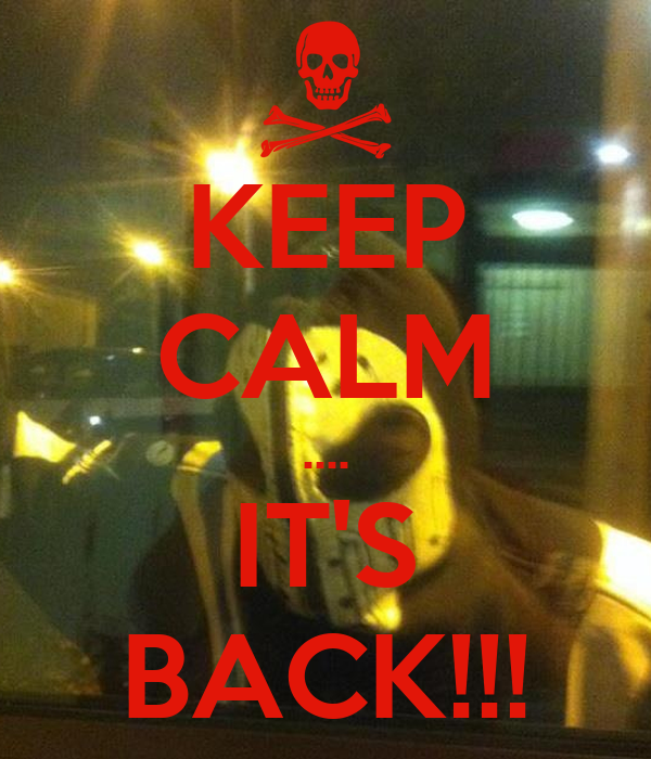 KEEP CALM .... IT'S BACK!!!