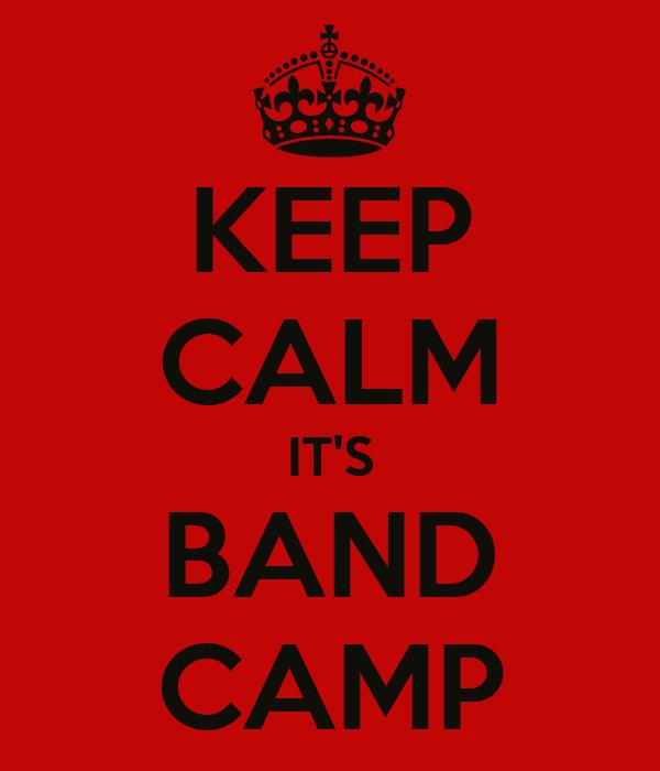 KEEP CALM IT'S BAND CAMP
