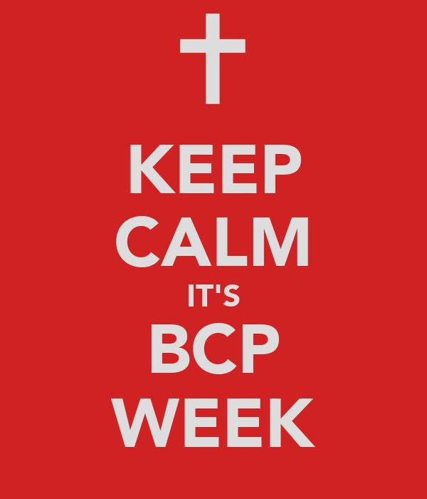 KEEP CALM IT'S BCP WEEK