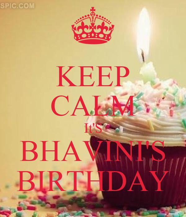 KEEP CALM It'S BHAVINI'S BIRTHDAY