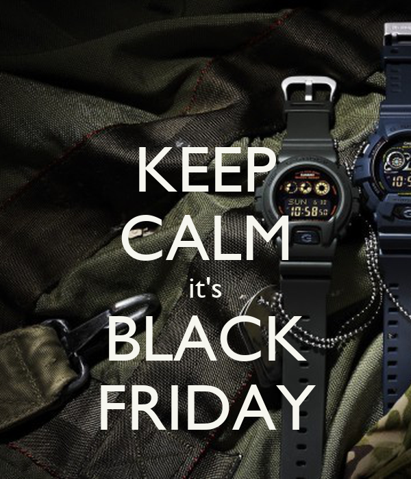 KEEP CALM it's BLACK FRIDAY