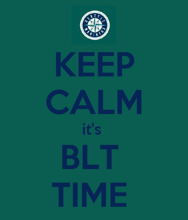 KEEP CALM it's  BLT  TIME