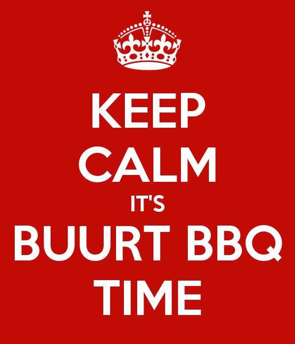 KEEP CALM IT'S BUURT BBQ TIME