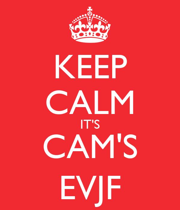 KEEP CALM IT'S CAM'S EVJF