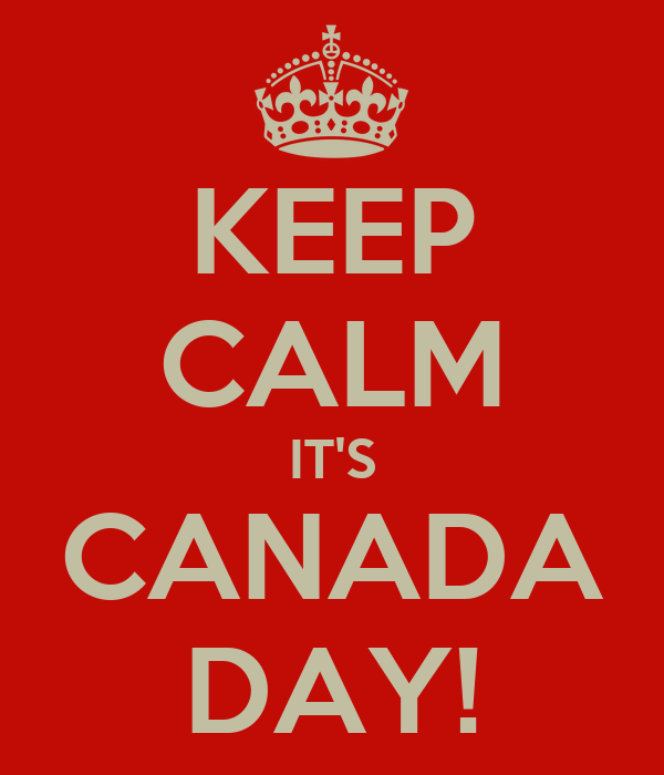 KEEP CALM IT'S CANADA DAY!