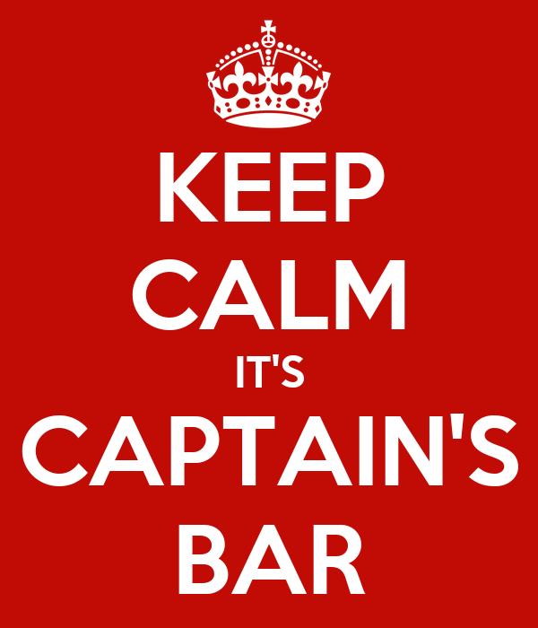 KEEP CALM IT'S CAPTAIN'S BAR