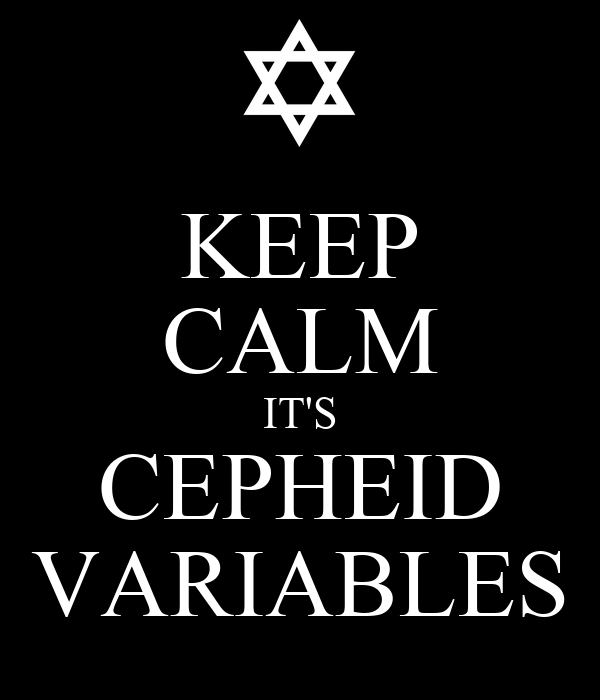 KEEP CALM IT'S CEPHEID VARIABLES