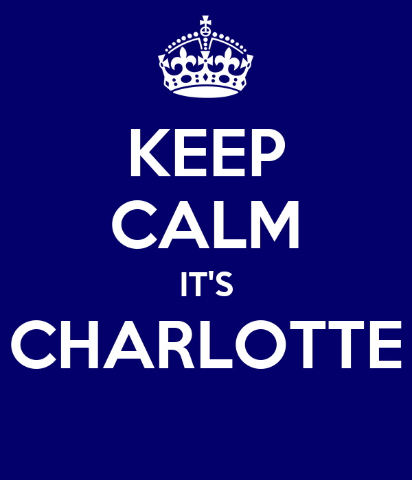 KEEP CALM IT'S CHARLOTTE