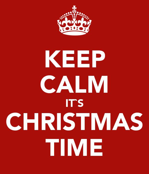 KEEP CALM IT`S CHRISTMAS TIME