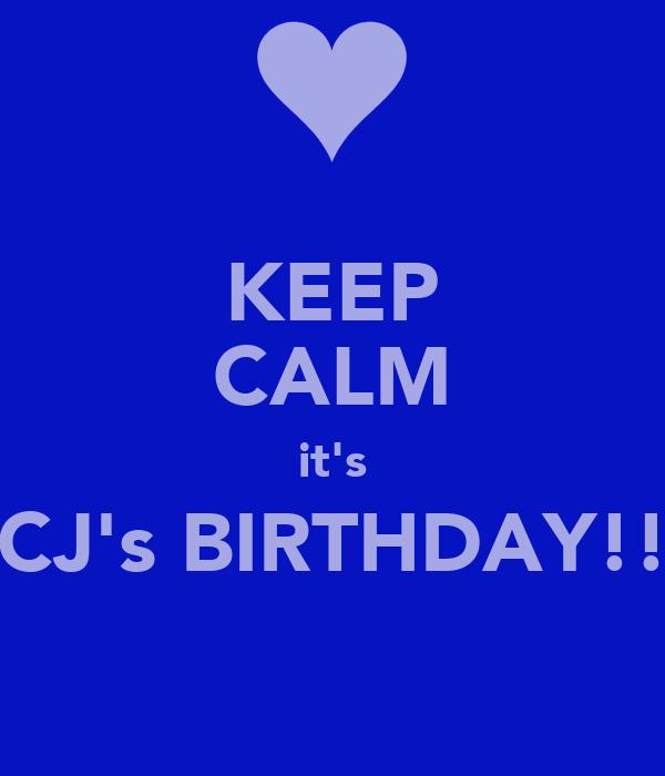 KEEP CALM it's CJ's BIRTHDAY!!