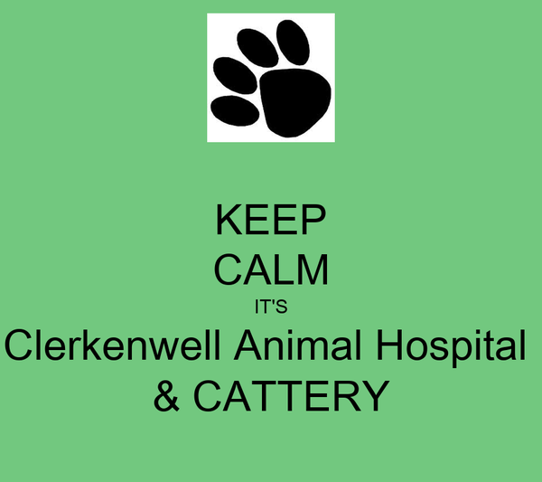KEEP CALM IT'S Clerkenwell Animal Hospital  & CATTERY