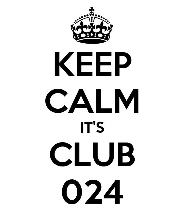 KEEP CALM IT'S CLUB 024