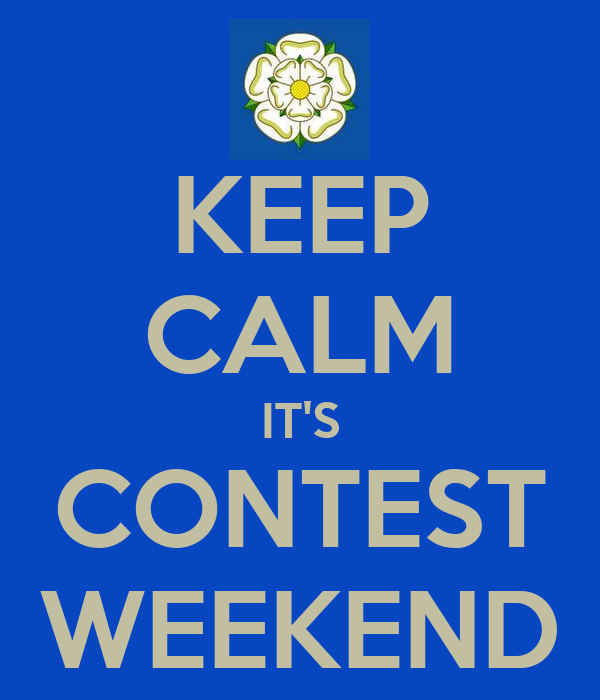 KEEP CALM IT'S CONTEST WEEKEND