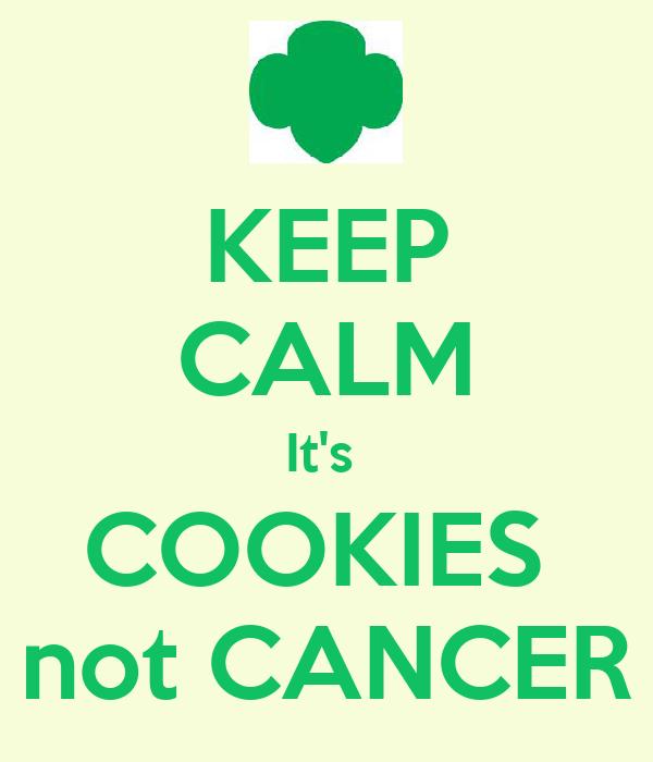 KEEP CALM It's  COOKIES  not CANCER