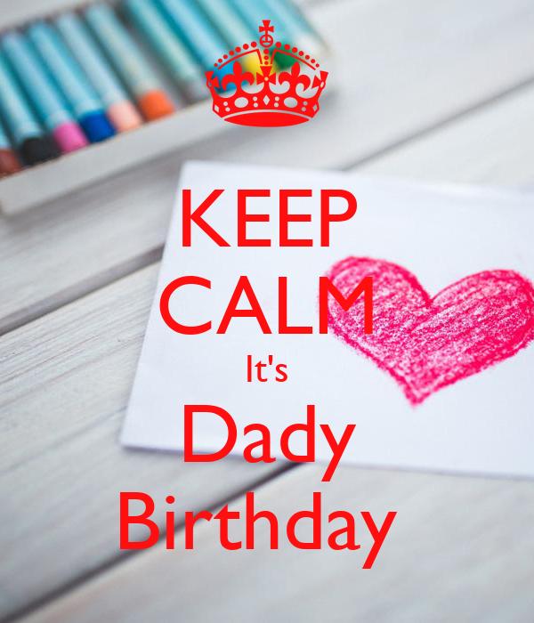 KEEP CALM It's Dady Birthday
