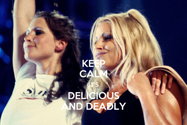 KEEP CALM IT'S DELICIOUS AND DEADLY