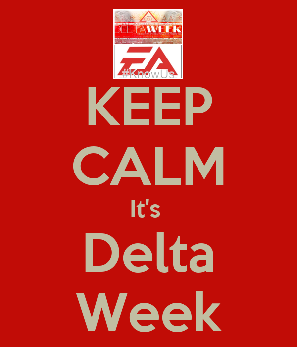 KEEP CALM It's  Delta Week