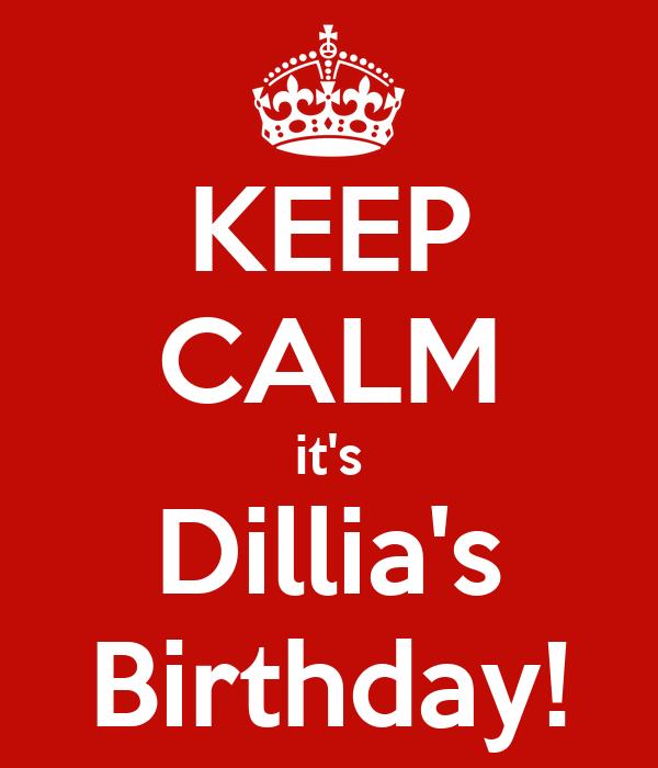 KEEP CALM it's Dillia's Birthday!