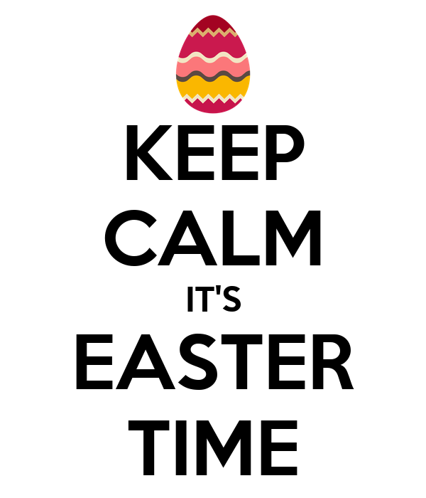 KEEP CALM IT'S EASTER TIME