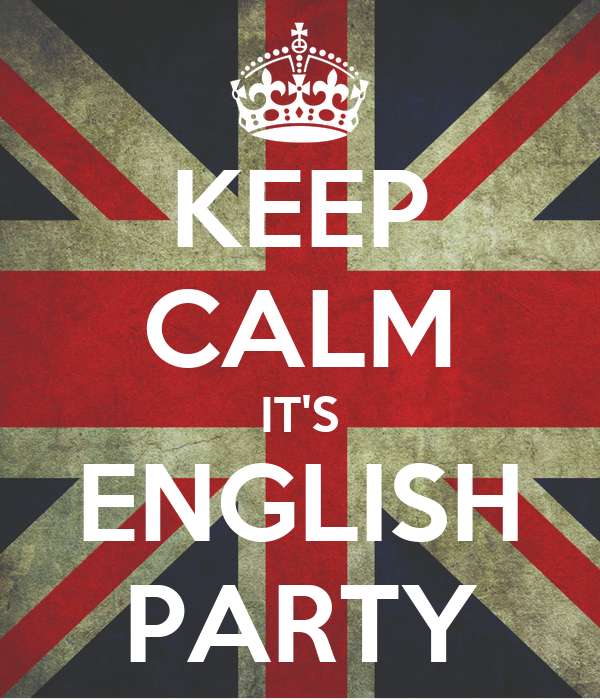 KEEP CALM IT'S ENGLISH PARTY
