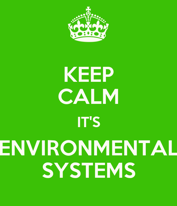 KEEP CALM IT'S ENVIRONMENTAL SYSTEMS