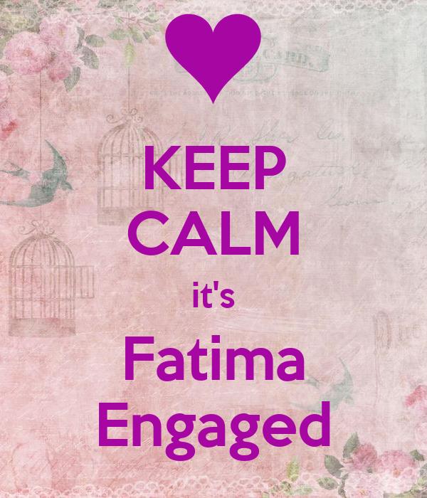 KEEP CALM it's Fatima Engaged