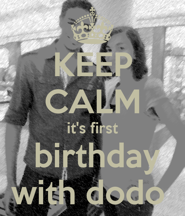 KEEP CALM it's first  birthday with dodo