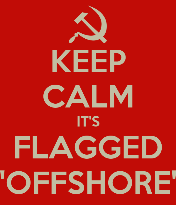 "KEEP CALM IT'S FLAGGED ""OFFSHORE"""