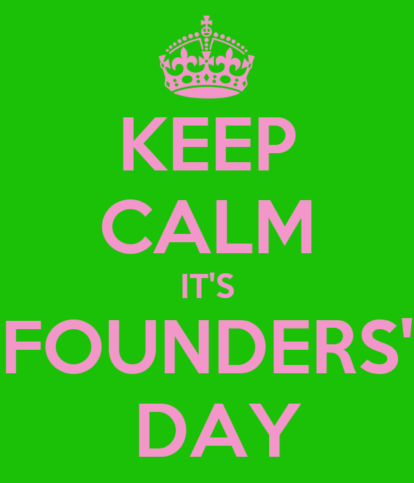 KEEP CALM IT'S FOUNDERS'  DAY