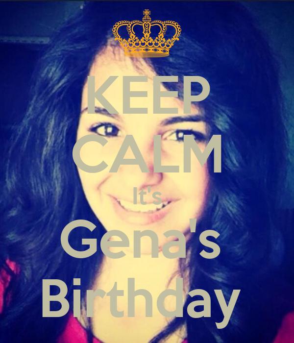 KEEP CALM It's Gena's  Birthday