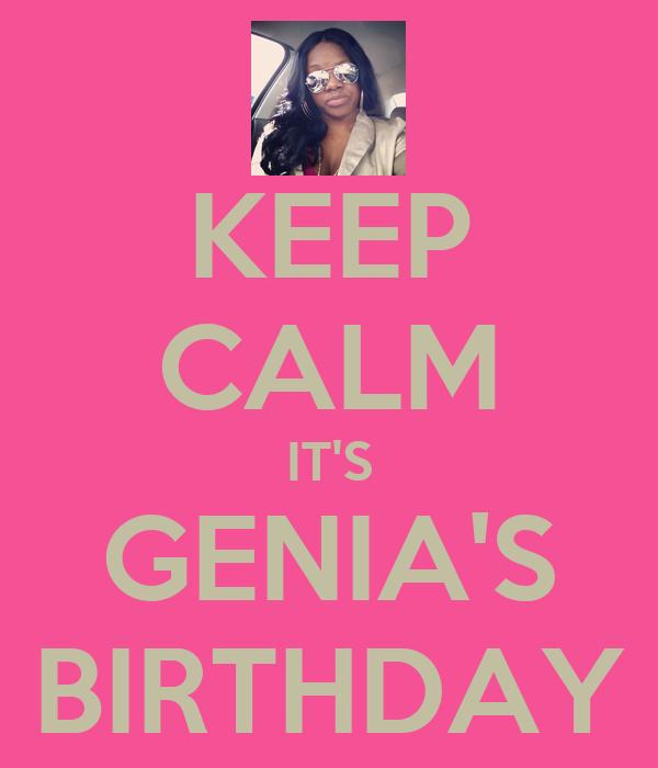 KEEP CALM IT'S GENIA'S BIRTHDAY