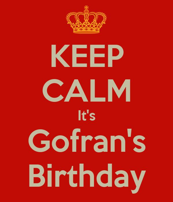 KEEP CALM It's Gofran's Birthday