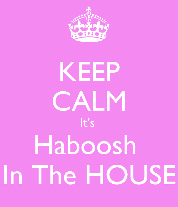 KEEP CALM It's  Haboosh  In The HOUSE