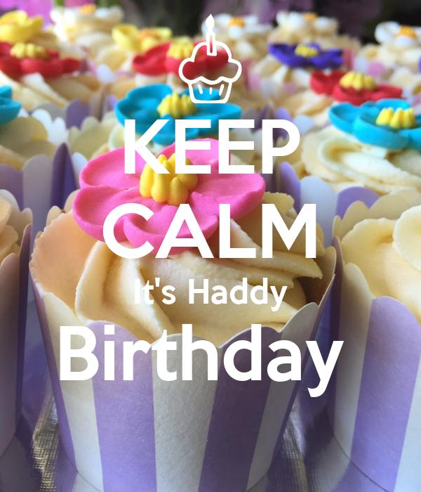 KEEP CALM It's Haddy Birthday
