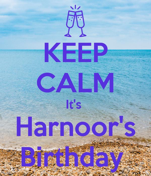 KEEP CALM It's  Harnoor's Birthday