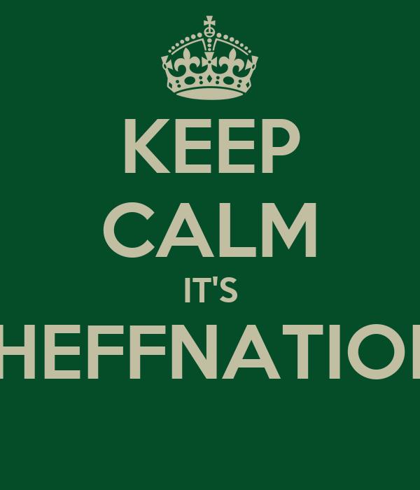 KEEP CALM IT'S #HEFFNATION