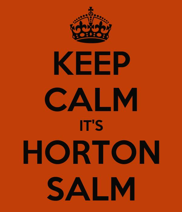 KEEP CALM IT'S HORTON SALM