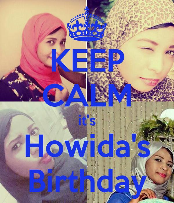 KEEP CALM it's Howida's Birthday