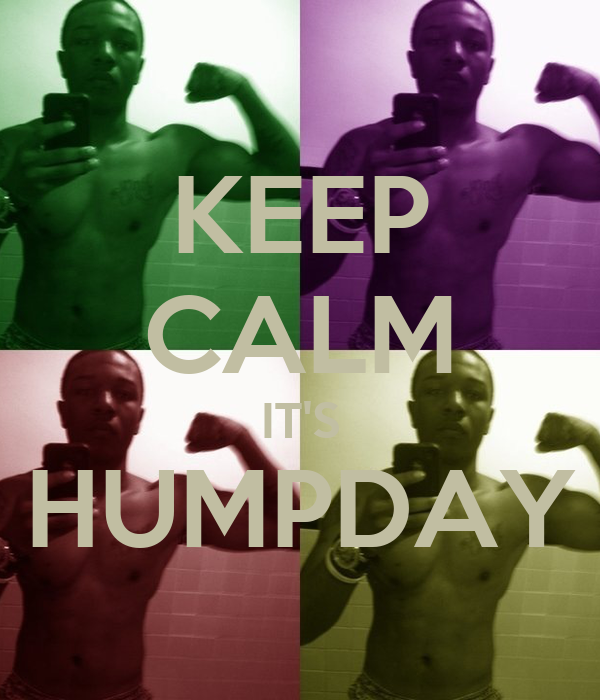 KEEP CALM IT'S HUMPDAY