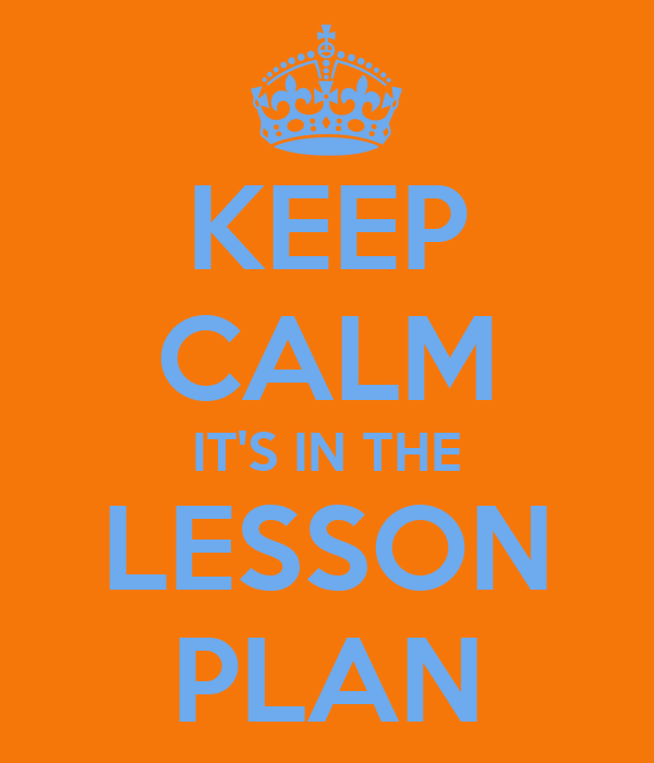 KEEP CALM IT'S IN THE LESSON PLAN
