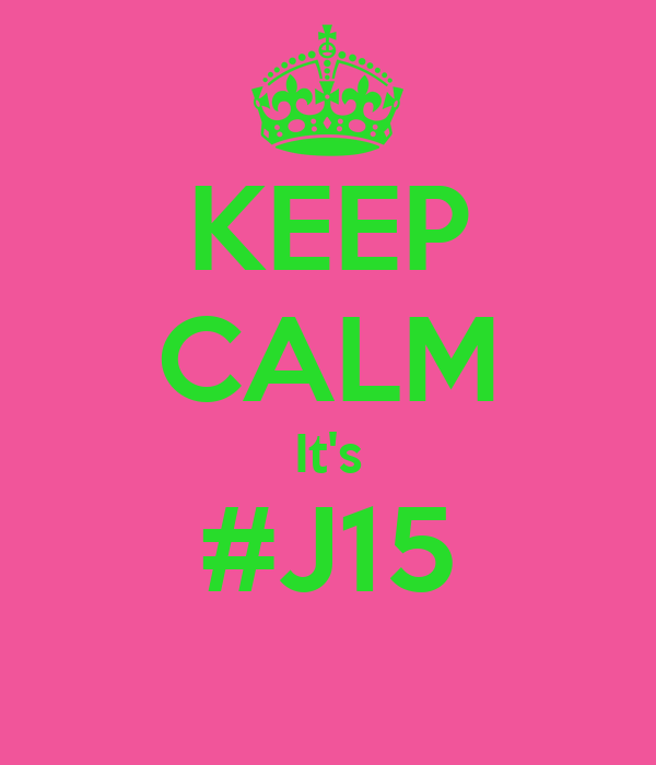 KEEP CALM It's #J15
