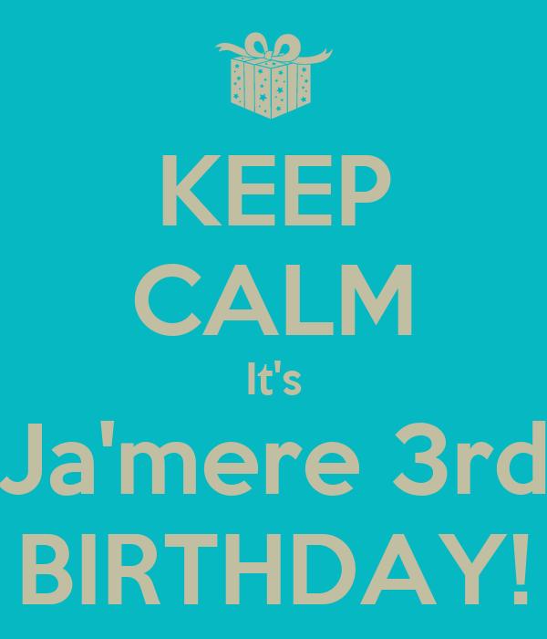 KEEP CALM It's Ja'mere 3rd BIRTHDAY!