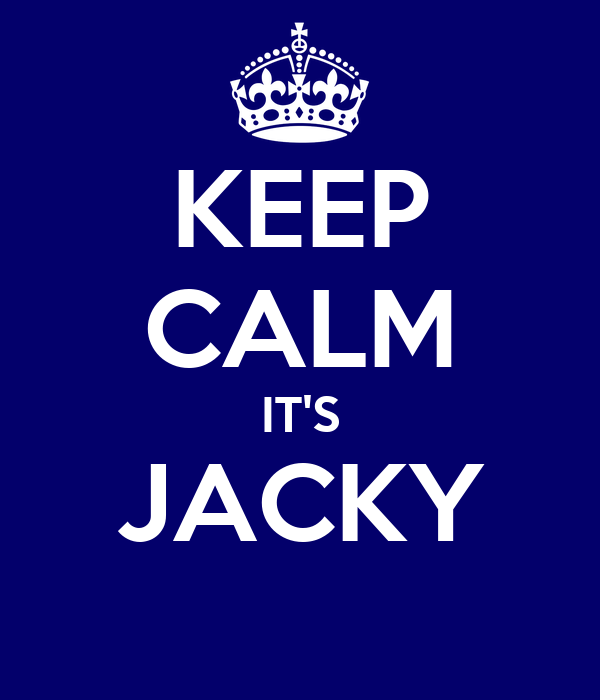 KEEP CALM IT'S JACKY