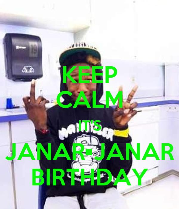 KEEP CALM IT'S JANAR•JANAR BIRTHDAY