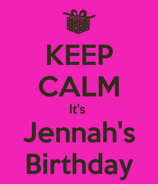 KEEP CALM It's  Jennah's Birthday