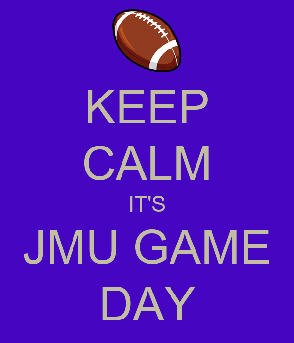KEEP CALM IT'S JMU GAME DAY