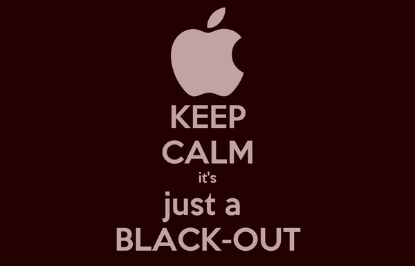 KEEP CALM it's just a  BLACK-OUT